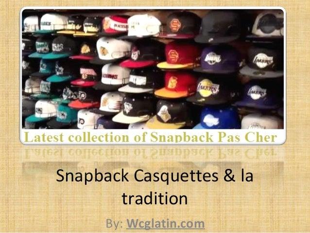 Snapback Casquettes & la tradition By: Wcglatin.com