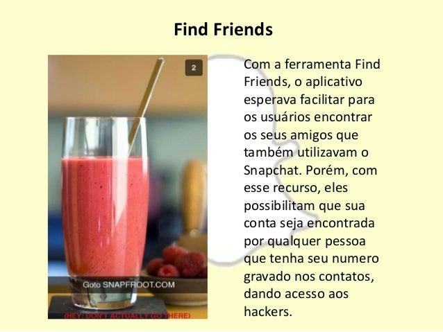 Find Friends Com a ferramenta Find Friends, o aplicativo esperava facilitar para os usuários encontrar os seus amigos que ...