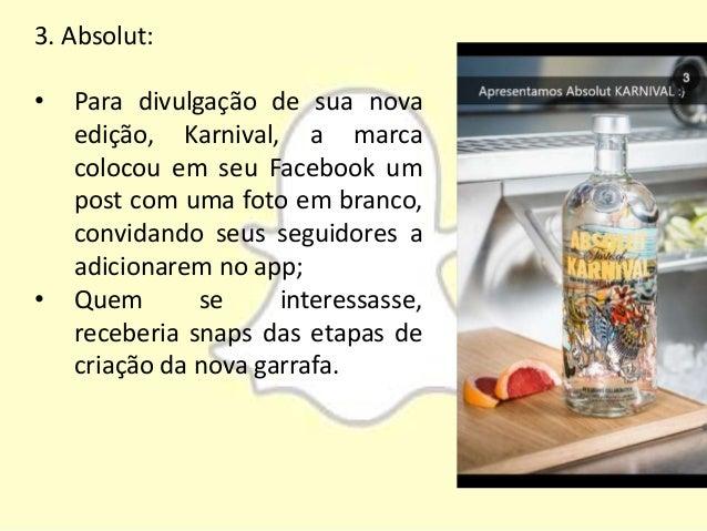 3. Absolut: • Para divulgação de sua nova edição, Karnival, a marca colocou em seu Facebook um post com uma foto em branco...