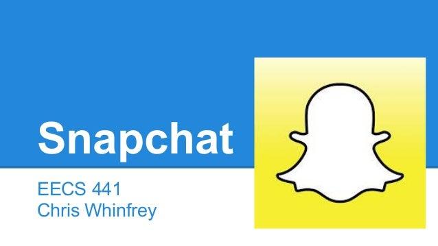 Snapchat EECS 441 Chris Whinfrey