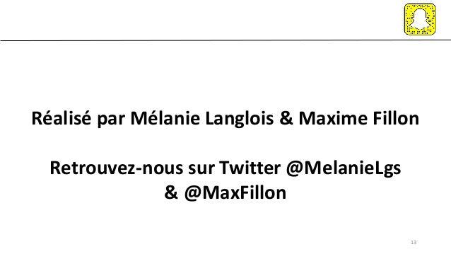 13 Réalisé par Mélanie Langlois & Maxime Fillon Retrouvez-nous sur Twitter @MelanieLgs & @MaxFillon