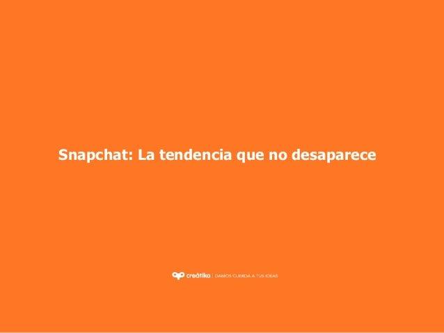 Snapchat: La tendencia que no desaparece