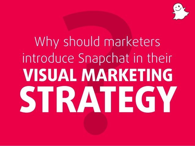 Why should marketers duce Snapchat in their