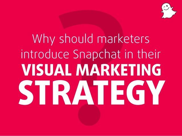 Snapchat Visual Marketing Strategy Slide 2