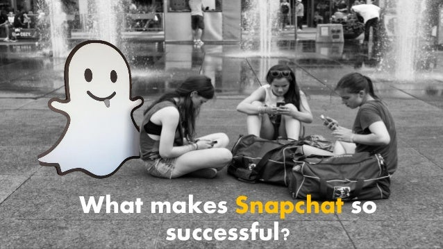 What makes Snapchat so successful?