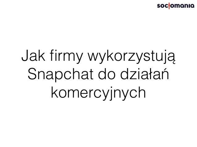 http://www.slideshare.net/JoannafrotaKurkowska/snapchat-dla-kadego-social-media-convent-2015? qid=62289d2c-0a8a-4287-b687-...