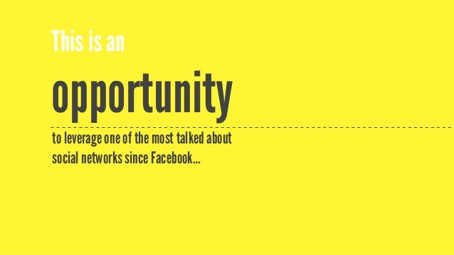 This is an opportunity to leverage one of the most talked about social networks since Facebook…