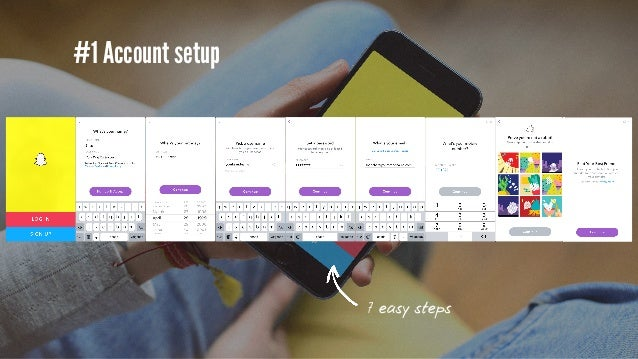 #1 Account setup To be able to do a successful Snapchat Marketing program, you need: •A mobile device that can instal the ...