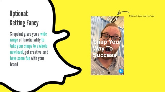 Stickers Optional: Getting Fancy Snapchat gives you a wide range of functionality to take your snaps to a whole new level,...