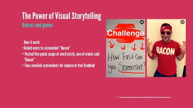 The Power of Visual Storytelling Leverage Snapchat Stories Source: http://www.prnewsonline.com/wp-content/uploads/2014/06/...
