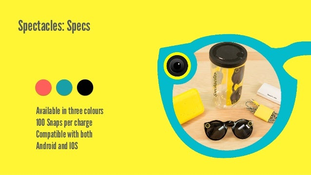 Spectacles: Camera & LED Camera Specs: • To record: 1st Tap is 10 seconds; 2nd = +10 Sec; 3rd = +10 Sec • To stop recordin...