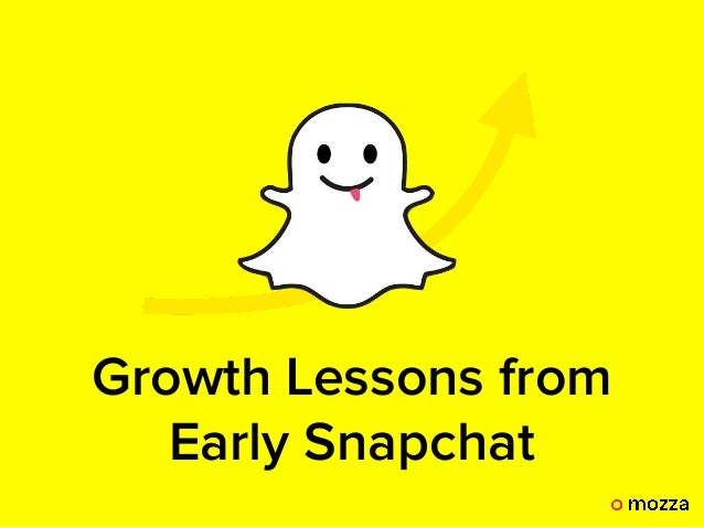 Growth Lessons from Early Snapchat