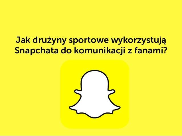 Jak drużyny sportowe wykorzystują Snapchata do komunikacji z fanami?