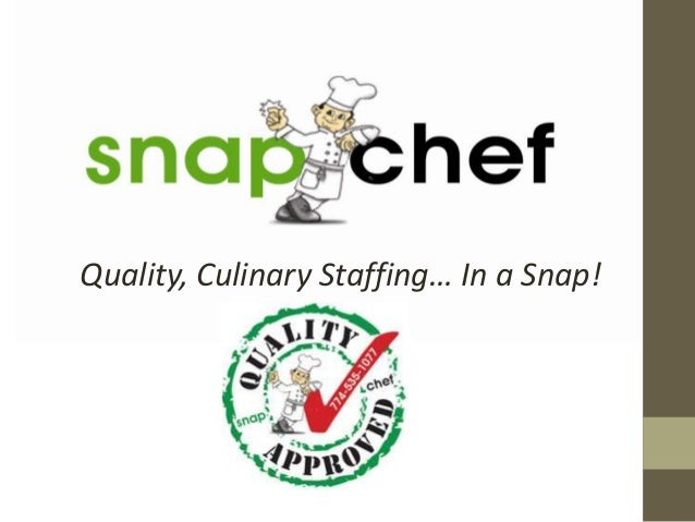 Quality, Culinary Staffing… In a Snap!