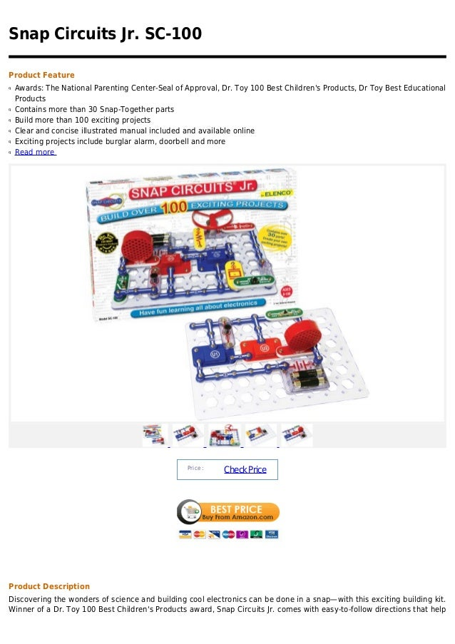 Snap Circuits Jr. SC-100Product Featureq   Awards: The National Parenting Center-Seal of Approval, Dr. Toy 100 Best Childr...