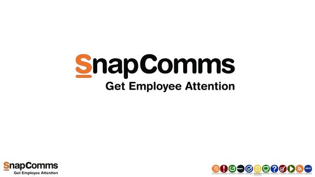 SnapComms • Over 1.3 million users • Over 450+ customers in 48+ countries • Used by Fortune 50 companies • Enterprise plat...