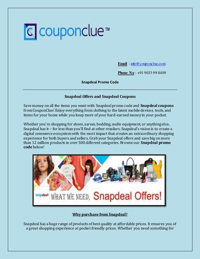 Email : info@couponclue.com Phone No : +91 9033 99 8409 Snapdeal Promo Code Snapdeal Offers and Snapdeal Coupons Save mone...