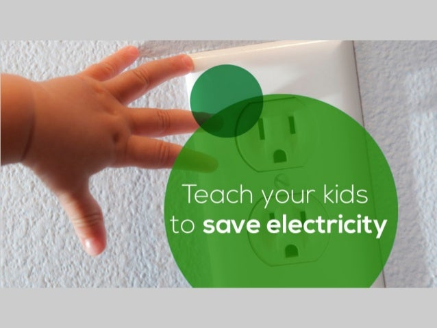 Teach Your Kids To Save Electricity Snap Energy