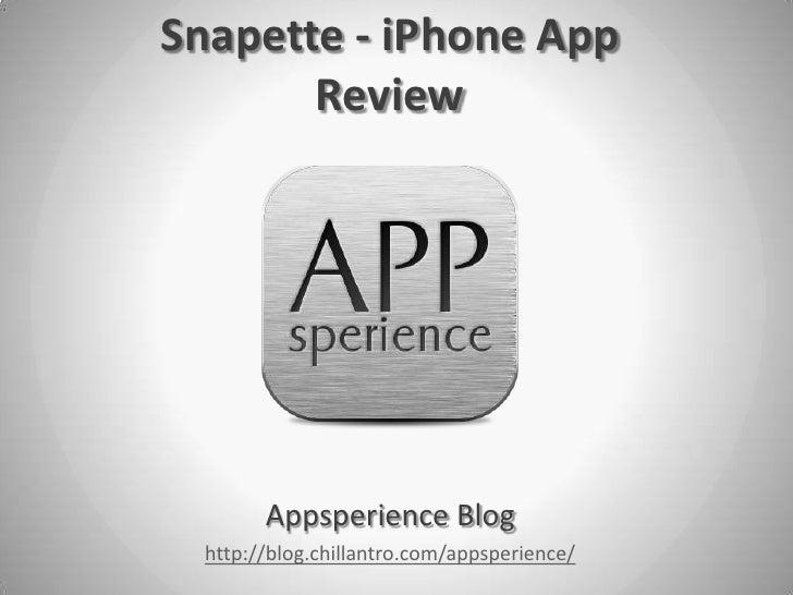 Snapette - iPhone App       Review        Appsperience Blog  http://blog.chillantro.com/appsperience/