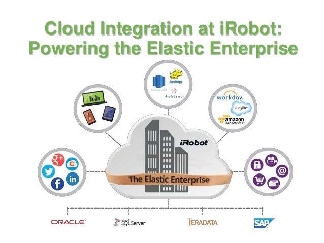 Cloud Integration at iRobot: Powering the Elastic Enterprise