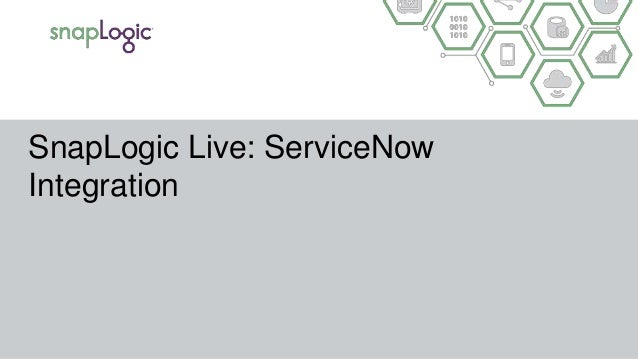 SnapLogic Live: ServiceNow Integration