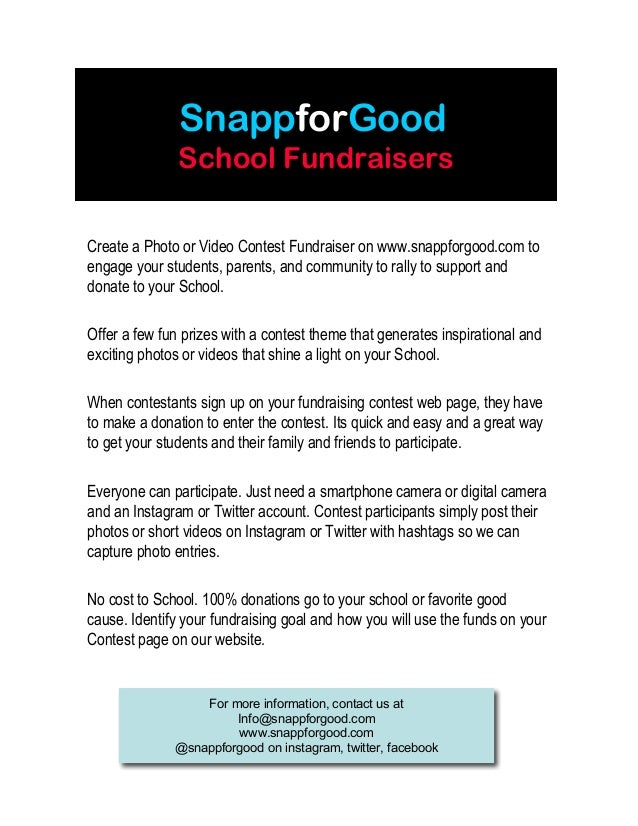 SnappforGood School Fundraisers Create a Photo or Video Contest Fundraiser on www.snappforgood.com to engage your students...