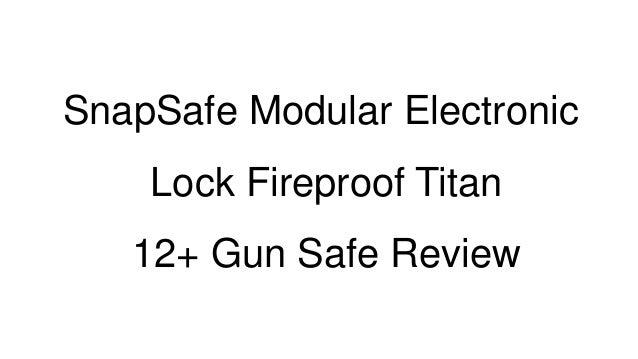 snap safe modular electronic lock fireproof titan 12  gun safe review