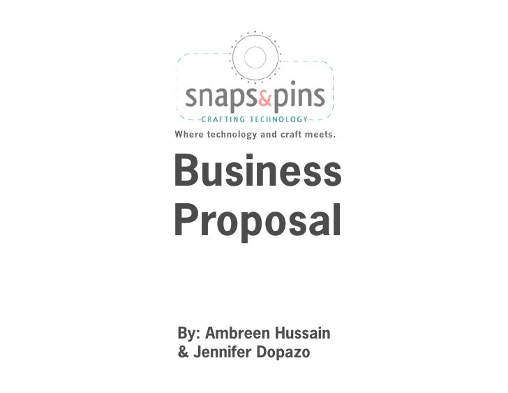 Where technology and craft meets.     Business Proposal  By: Ambreen Hussain & Jennifer Dopazo