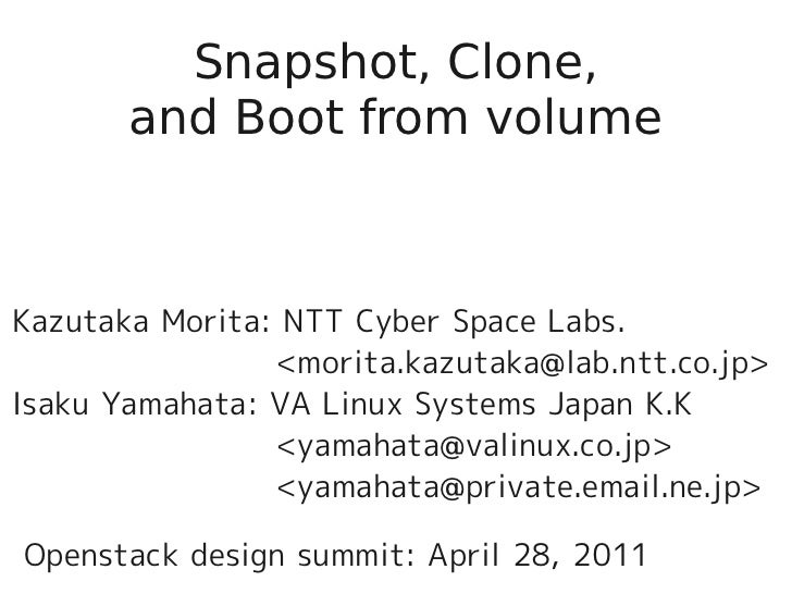 Snapshot, Clone,       and Boot from volumeKazutaka Morita: NTT Cyber Space Labs.                <morita.kazutaka@lab.ntt....