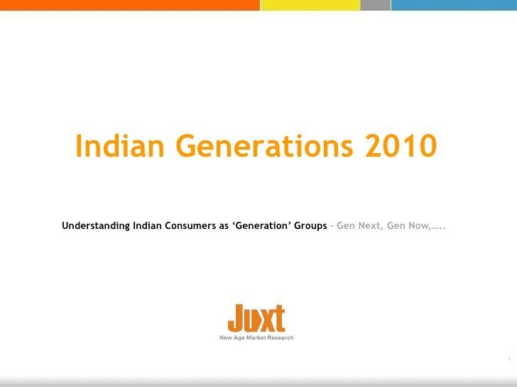 Understanding Indian Consumers as 'Generation' Groups  – Gen Next, Gen Now,….. Indian Generations 2010
