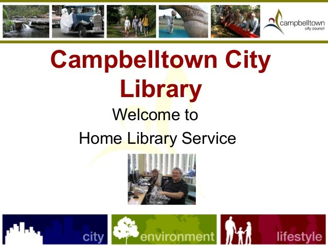 Campbelltown City Library Welcome to Home Library Service