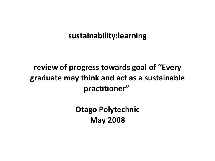 """sustainability:learning review of progress towards goal of """"Every graduate may think and act as a sustainable practitioner..."""