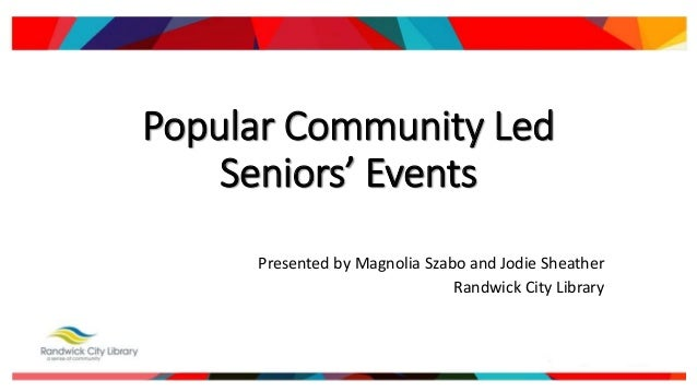 Popular Community Led Seniors' Events Presented by Magnolia Szabo and Jodie Sheather Randwick City Library