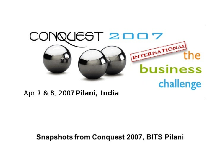 Snapshots from Conquest 2007, BITS Pilani