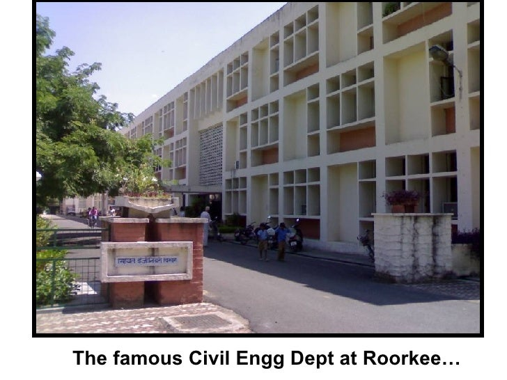 The famous Civil Engg Dept at Roorkee…