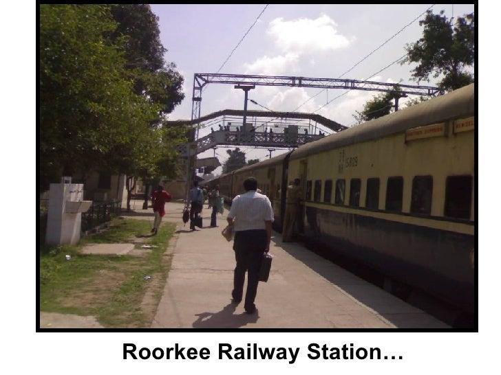 Roorkee Railway Station…
