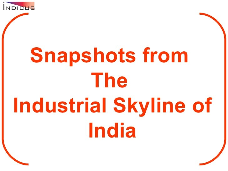 Snapshots from  The  Industrial Skyline of India