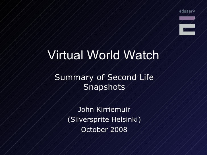 Virtual World Watch Summary of Second Life Snapshots John Kirriemuir (Silversprite Helsinki) October 2008