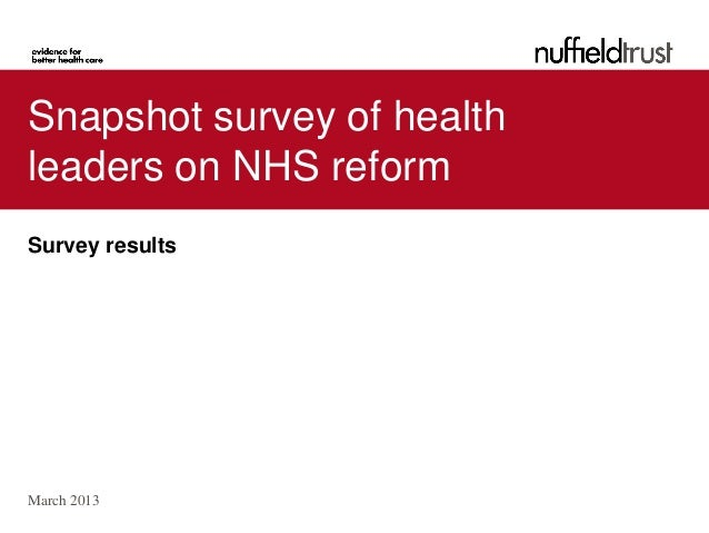 Snapshot survey of healthleaders on NHS reformSurvey resultsMarch 2013