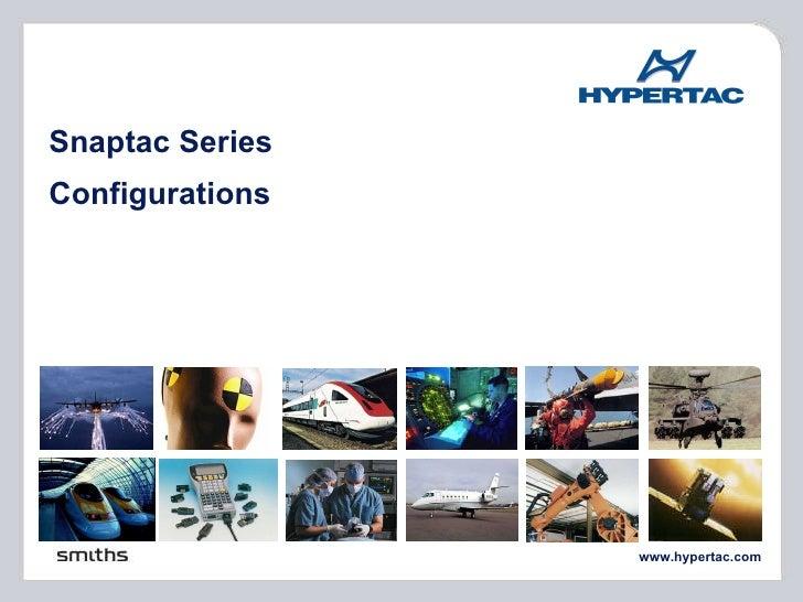 www.hypertac.com Snaptac Series Configurations