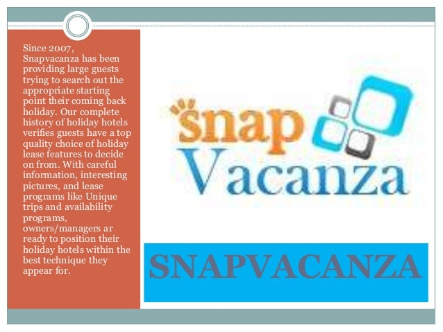SNAPVACANZA Since 2007, Snapvacanza has been providing large guests trying to search out the appropriate starting point th...