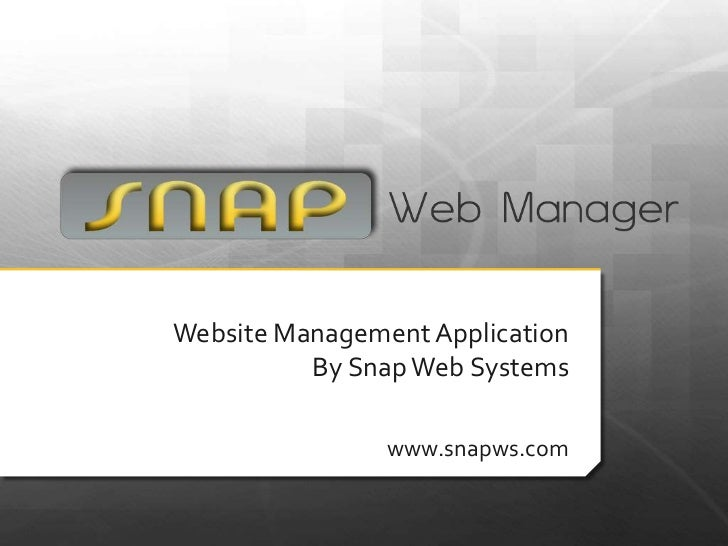 Website Management ApplicationBy Snap Web Systems<br />www.snapws.com<br />