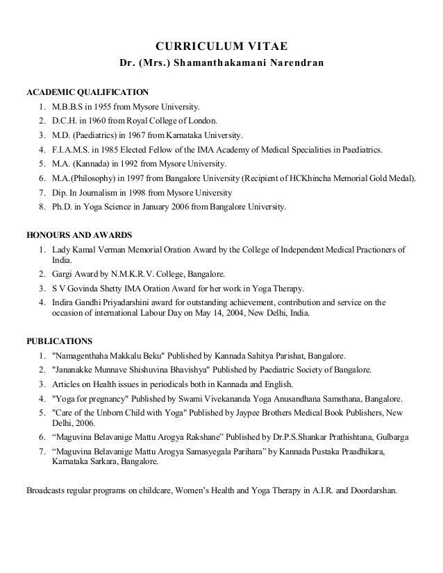 CURRICULUM VITAE                         Dr. (Mrs.) Shamanthakamani NarendranACADEMIC QUALIFICATION   1. M.B.B.S in 1955 f...