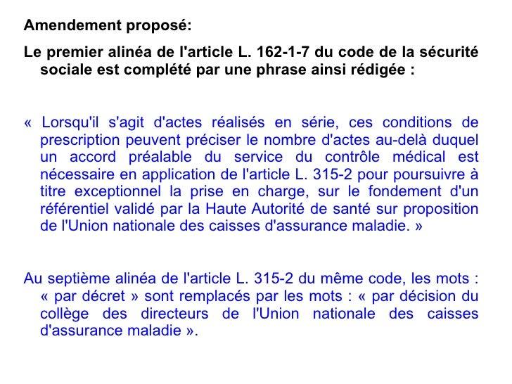 Amendement proposé: Le premier alinéa de l'article L. 162-1-7 du code de la sécurité   sociale est complété par une phrase...