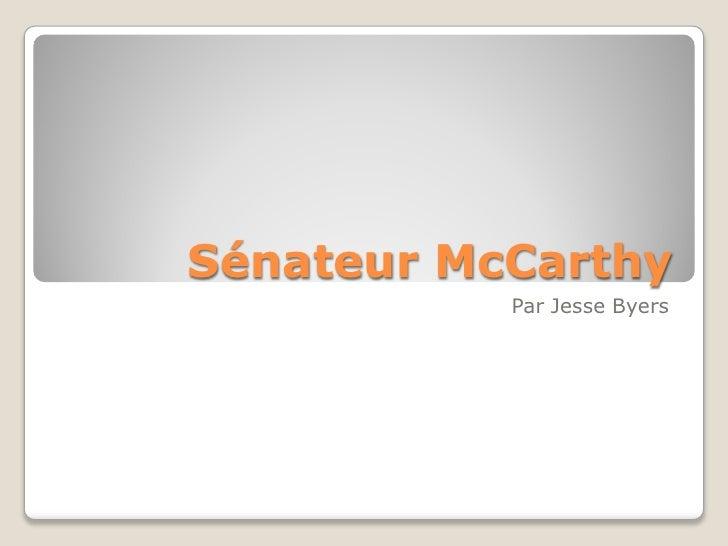 Sénateur McCarthy            Par Jesse Byers