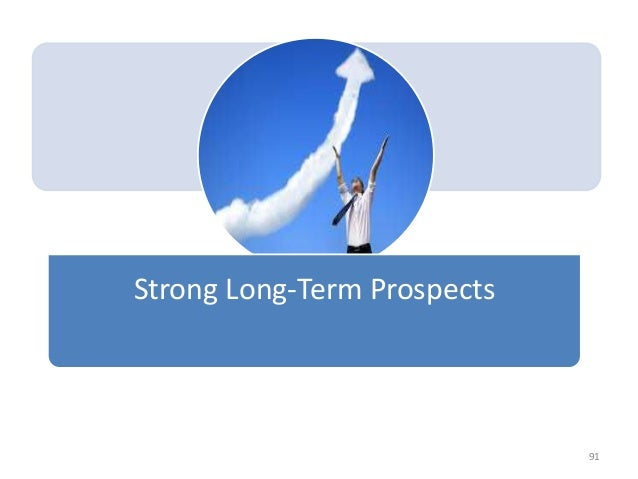 Strong Long-Term Prospects 91