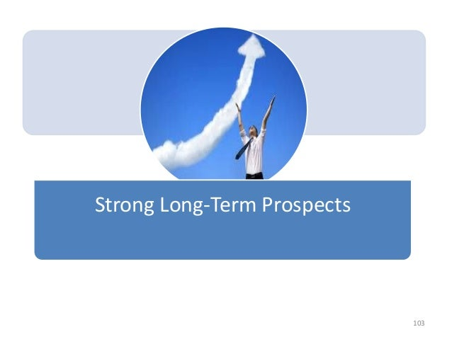 Strong Long-Term Prospects 103