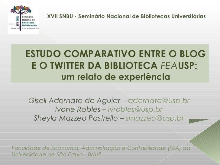 XVII SNBU - Seminário Nacional de Bibliotecas Universitárias    ESTUDO COMPARATIVO ENTRE O BLOG     E O TWITTER DA BIBLIOT...