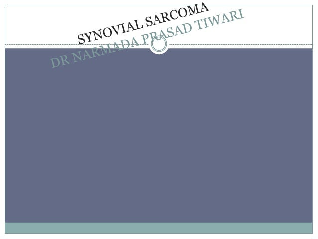 """What is Synovial Sarcoma?  The name """"synovial sarcoma"""" was coined early in the 20th century, as some researchers thought ..."""