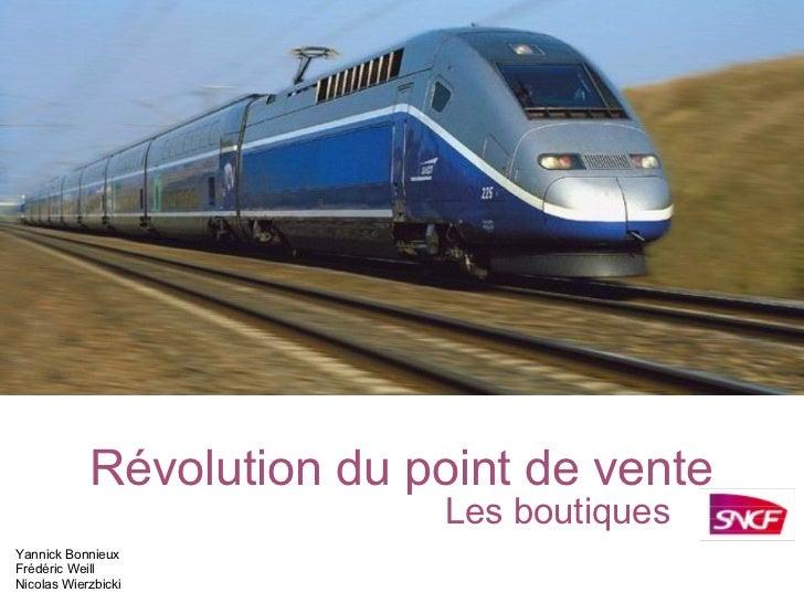 Révolution du point de vente Les boutiques    Yannick Bonnieux Frédéric Weill Nicolas Wierzbicki